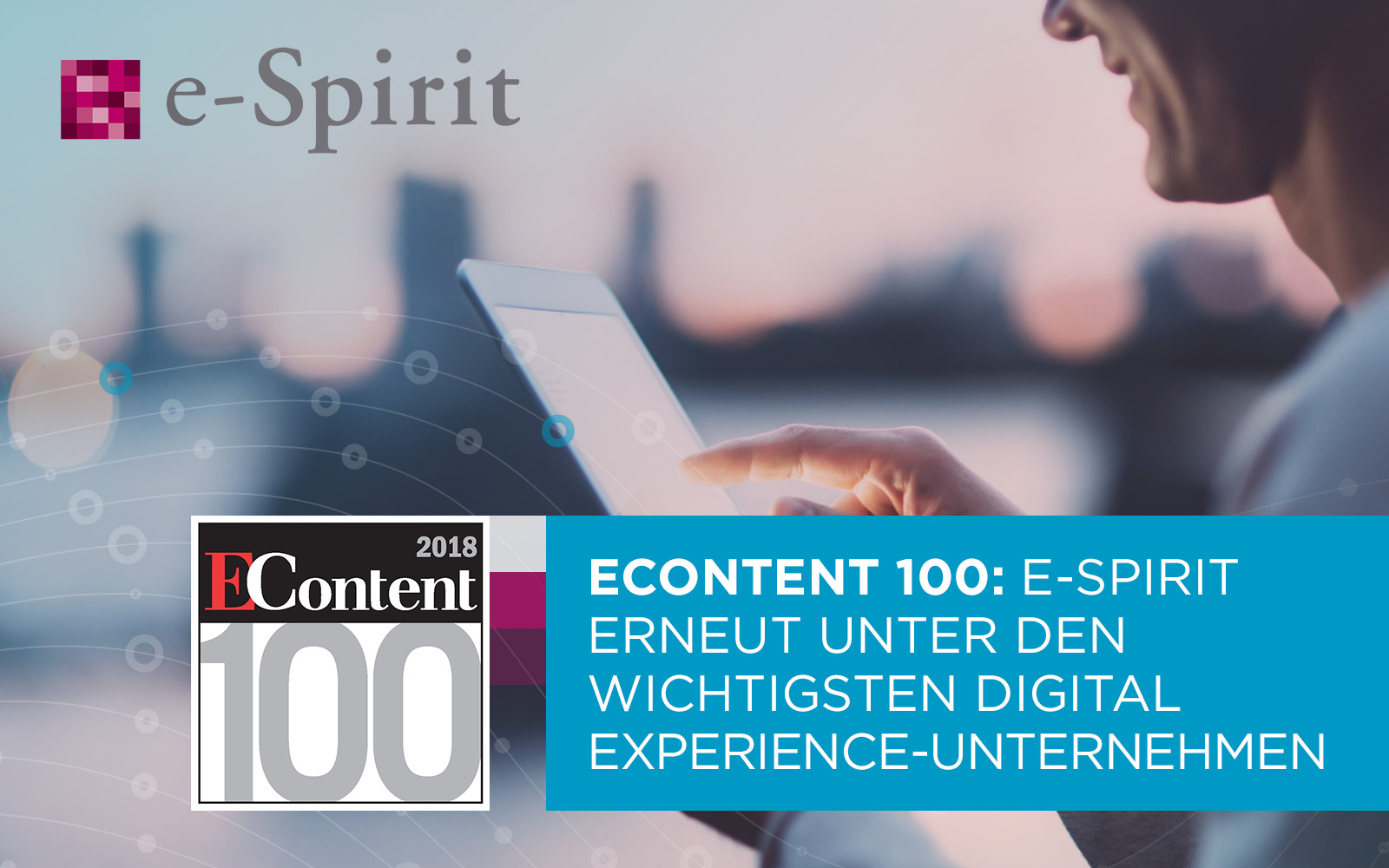 econtent 100 e spirit erneut unter den wichtigsten digital experience unternehmen e spirit ag. Black Bedroom Furniture Sets. Home Design Ideas