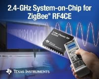TI delivers industry's first 2.4-GHz system-on-chip fully optimized for ZigBee® RF4CE remote controls