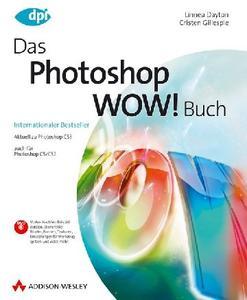 Das Photoshop WOW!! Buch, ISBN: 978-3-8273-2270-8, Hardcover, komplett 4-farbig, 784 Seiten, 1 DVD, € 69,95 [D]