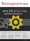 BPM, RPA & Low Code optimal einsetzen