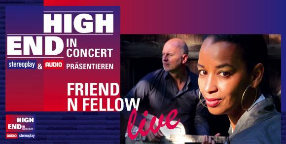 Highend in Concert mit Friend 'n Fellow