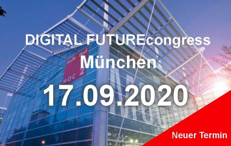 Verschiebung DIGITAL FUTUREcongress München auf den 17.09.2020