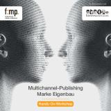 [PDF] Pressemitteilung: Neuer f:mp.-Workshop zum Multichannel Publishing