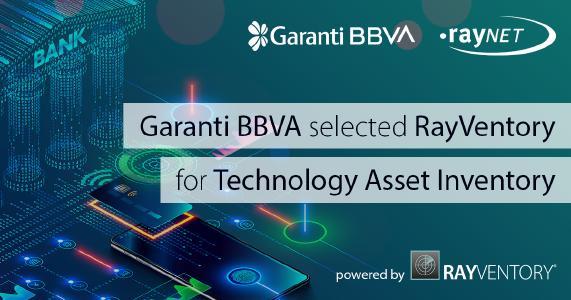 Garanti BBVA selected RayVentory for Technology Asset Inventory