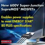 Fairchild Semiconductor präsentiert neue Generation von Super-Junction MOSFETs - SupreMOS