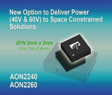 AOS Expands its DFN2x2 Portfolio With New 40V and 60V MOSFETs - DFN2x2 small footprint delivers power density targeting space-constrained DC-DC modules