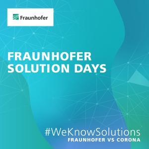 Fraunhofer Solution Days – Das digitale Fraunhofer-Event im Herbst 2020! Bild: Fraunhofer