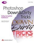 Scott Kelbys berühmte Photoshop Down & Dirty Tricks