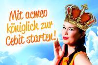Mit acmeo starten Fachbesucher königlich zur CeBIT 2013