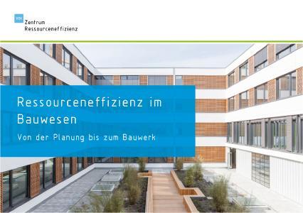 Neue Broschüre des VDI ZRE: Ressourceneffizienz im Bauwesen