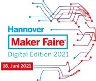 Maker Faire Hannover Digital Edition: Aussteller gesucht // Das interaktive Digitalformat für Maker-Kultur und MINT-Themen