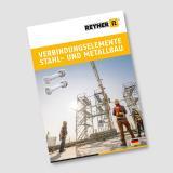 Auf 24 Seiten liefert der neue Branchenprospekt von REYHER eine Vielzahl nützlicher Informationen rund um Verbindungselemente und Befestigungstechnik im Stahl- und Metallbau