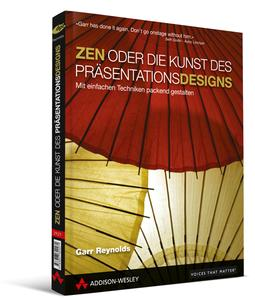Addison-Wesley Verlag: ZEN oder die Kunst des Präsentationsdesigns, ISBN: 978-3-8273-2927-1, 272 Seiten, komplett 4-farbig, € 29,80 [D]