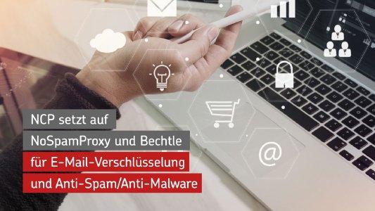 NCP setzt auf NoSpamProxy und Bechtle für E-Mail-Verschlüsselung und Anti-Spam/Anti-Malware