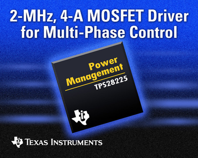 TI Introduces High-Speed, 4-A MOSFET Driver for Server and DC/DC Power Systems