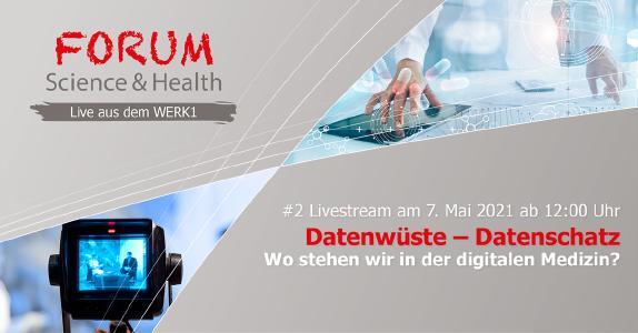 #2 Folge des FORUM Science & Health – live aus dem WERK1: Datenwüste - Datenschatz - Wo stehen wir in der digitalen Medizin