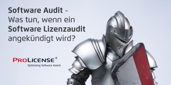 Software Audit – Was tun, wenn ein Software Lizenzaudit angekündigt wird? Sofortmaßnahmen und Abwehr von Software Audits
