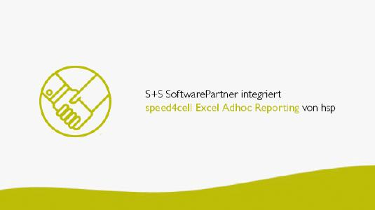 S+S SoftwarePartner integriert speed4cell Excel Adhoc Reporting