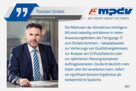 Expertenstatement von Thorsten Strebel, Vice President Products bei MPDV, zum Thema Künstliche Intelligenz (KI) in der Fertigung / Bildquelle: MPDV