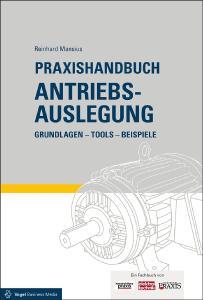 """""""Praxishandbuch Antriebsauslegung"""" erscheint als stark überarbeitete Neuauflage (Foto: Vogel Business Media)"""
