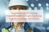 Konzernweite PS-Lösung zur automatisierten Auftragserstellung und -abwicklung von Einzelfertigungen
