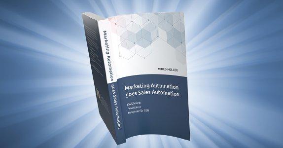 Endlich verfügbar: Praktischer Leitfaden für B2B Marketing und Sales Automation