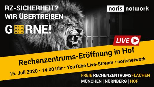 Die Rechenzentrums-Eröffnung in Hof findet am 15. Juli als Streaming Event statt / Bildquelle: noris network