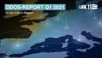Der Link11 DDoS-Report Q1 2021 liefert aktuelle Informationen zur Bedrohungslage durch DDoS-Attacken
