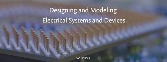 New Online Resource: Designing and Modeling Electrical Systems and Devices