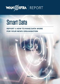 WAN-IFRA publishes first in series of reports on Smart Data for news organisations