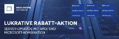 Lukrative Rabatt-Aktion: TAROX bietet Server-Upgrade mit AMD- und Microsoft-Kombination