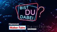 Maker Faire Hannover Digital Edition//Der etwas andere MINT-Unterricht