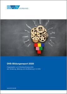 Der DVS-Bildungsreport 2020 zeigt, was sich im vergangenen Jahr in der fügetechnischen Aus- und Weiterbildung getan hat / Quelle: DVS