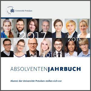 Absolventenjahrbuch 2017 / Hrsg.: Universität Potsdam