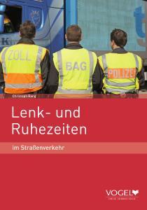 Neue Auflage: Lenk- und Ruhezeiten im Straßenverkehr