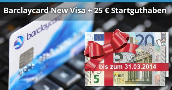 Barclaycard: 25 Euro Startguthaben-Aktion endet am 31.3.2014