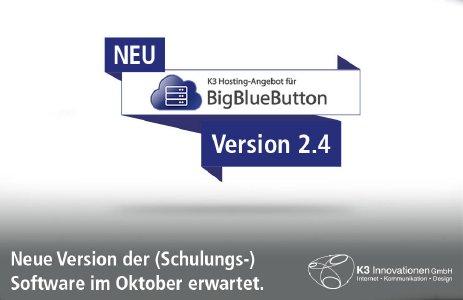 BigBlueButton neue Version 2.4 - Neue Version der (Schulungs-)Software im Oktober erwartet
