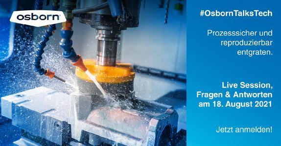 #OsbornTalksTech - Prozesssicher und reproduzierbar entgraten - Online Session