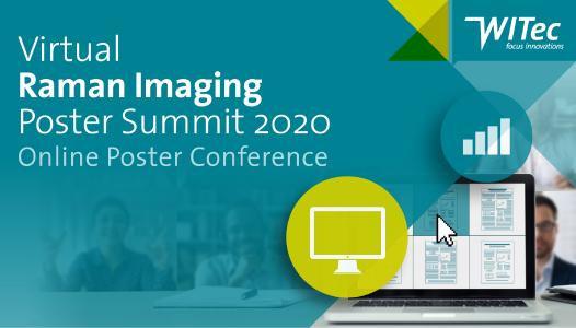 The Virtual Raman Imaging Poster Summit 2020, organized by WITec GmbH, was a resounding success. This online conference offered the Raman Imaging community an interactive forum for scientific exchange.
