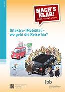 Mach´s klar: (Elektro-)Mobilität – wo geht die Reise hin?
