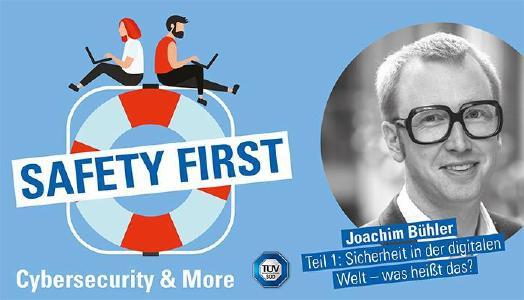 """TÜV SÜD-Podcast """"Safety First"""": Sicherheit in der digitalen Welt - was heißt das?"""