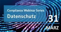 Compliance Webinar Series: Datenschutz-Compliance – Was Sie 2021 wissen müssen.