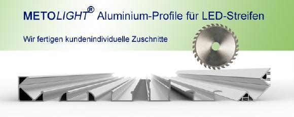 Metolight LED Alu-Profile - Auf Wunsch auf Maß zugeschnitten