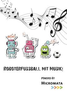 Roboterfußball mit Musik!