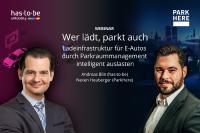 Experten auf dem E-Mobilitätsektor: Andreas Blin (has·to·be) und Neven Heuberger (ParkHere)