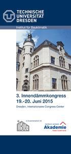 Bereits zum dritten Mal organisiert das Institut für Bauklimatik der TU Dresden in Zusammenarbeit mit der Bernhard-Remmers-Akademie den Innendämmkongress vom 19.-20. Juni 2015 in Dresden. Bildquelle: Bernhard-Remmers-Akademie, Löningen