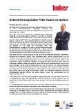 [PDF] Pressemitteilung: Unternehmensgründer Peter Huber verstorben