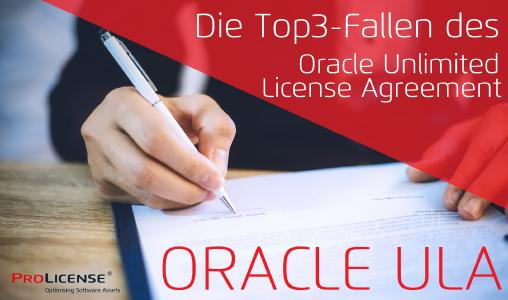 Oracle ULA -  Die Top3-Fallen des Oracle Unlimited License Agreement