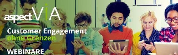 Aspect Webinare: Digitaler Kundenkontakt der nächsten Generation - WFO & Agent Experience