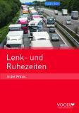 Neue Auflage: Lenk- und Ruhezeiten in der Praxis